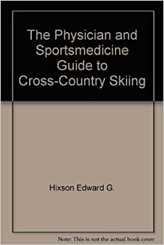 The Physician and Sportsmedicine Guide to Cross-Country Skiing