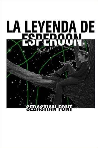 Gratis descargar libros La Leyenda De Esperoon in Spanish PDF PDB CHM 1533317712
