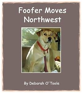 Foofer Moves Northwest (Short Tales Book 6)