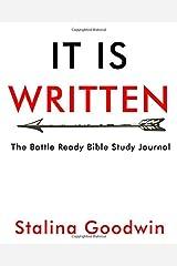 It Is Written: The Battle Ready Bible Study Journal Paperback