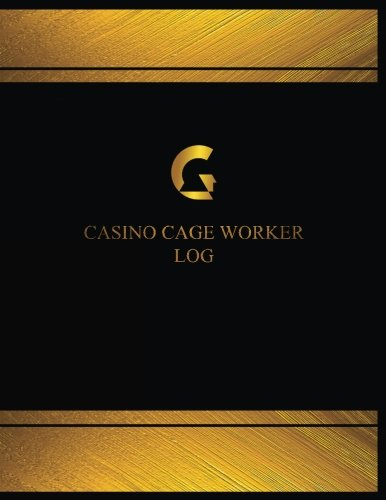 Casino Cage Worker Log (Log Book, Journal - 125 pgs, 8.5 X 11 inches): Casino Cage Worker Logbook (Black  cover, X-Large) (Centurion Logbooks/Record Books) (125 Cages)