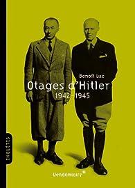 Otages d'Hitler 1942-1945 par Benoît Luc