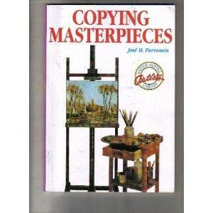 Copying Masterpieces (Watson-Guptill Artist's Library)