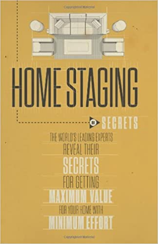 Home Staging Our Secrets The Worlds Leading Experts Reveal Their