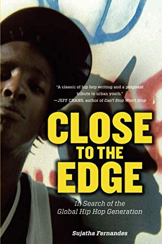 Close to the Edge: In Search of the Global Hip Hop...