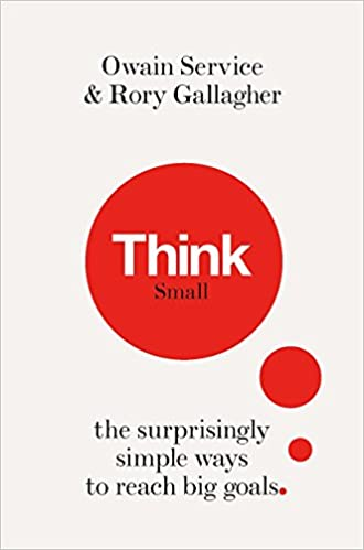 Think Small: The Surprisingly Simple Ways to Reach Big Goals: Amazon.es: Owain Service, Rory Gallagher: Libros en idiomas extranjeros