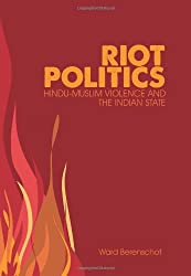 Riot Politics: Hindu Muslim Violence and the Indian State