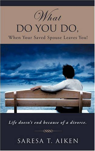 Download What Do You Do, When Your Saved Spouse Leaves You! pdf