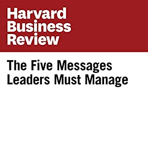 The Five Messages Leaders Must Manage Periodical