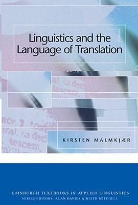 Linguistics and the Language of Translation (Edinburgh Textbooks in Applied Linguistics)