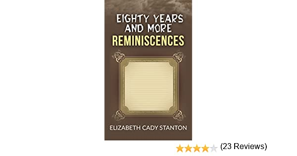 Amazon eighty years and more reminiscences 1815 1897 ebook amazon eighty years and more reminiscences 1815 1897 ebook elizabeth cady stanton kindle store fandeluxe Document