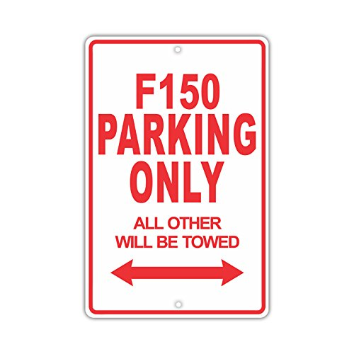 FORD F150 Parking Only All Others Will Be Towed Ridiculous Funny Novelty Garage Aluminum 8