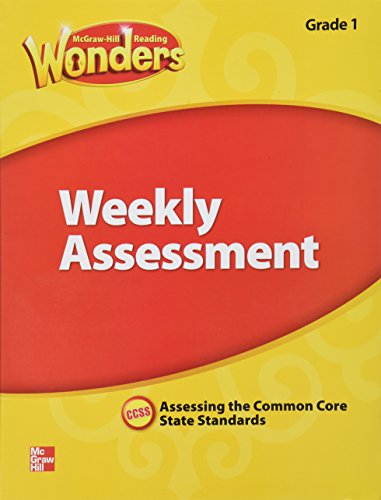 McGraw Hill Reading Wonders Weekly Assessment , Assessing the Common Core State Standards Grade 1
