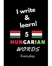 """Notebook: I write and learn! 5 Hungarian words everyday, 6"""" x 9"""". 130 pages"""