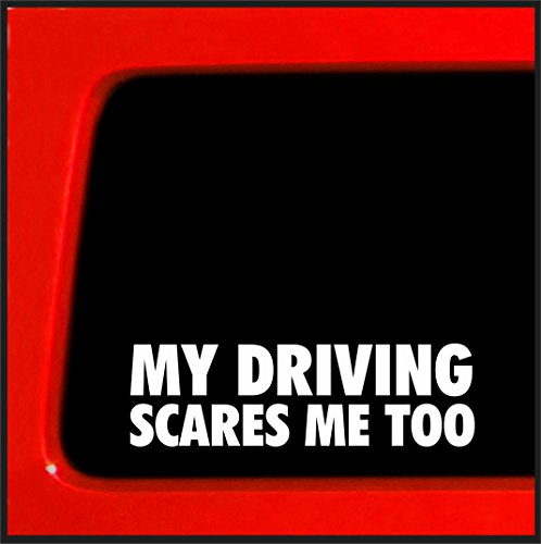 My Driving Scares Me Too - Sticker/Decal Funny Bumper Sticker 4x4 car Truck Bumper Decal