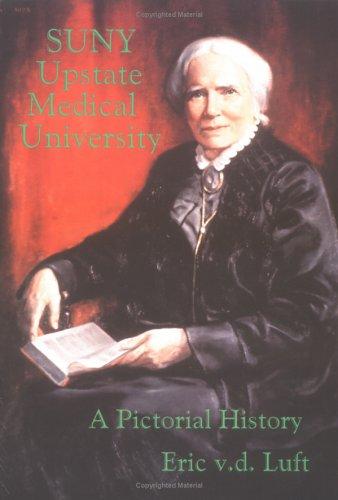 SUNY Upstate Medical University: A Pictorial History by Brand: Gegensatz Press