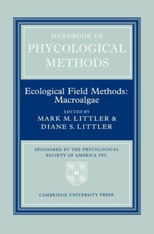 Handbook of Phycological Methods: Volume 4: Ecological Field Methods: Macroalgae (Vol 4)