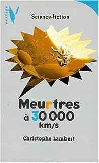Meurtres à 30000 km/s par Christophe Lambert