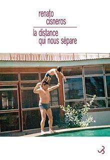La distance qui nous sépare, Cisneros, Renato