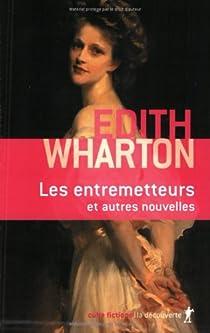 Les entremetteurs et autres nouvelles inédites par Wharton