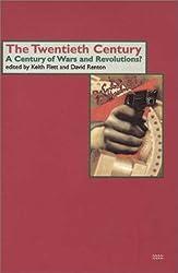 The Twentieth Century: A Century of Wars and Revolutions?