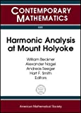 Harmonic Analysis at Mount Holyoke, Ams-Ims-Siam Joint Summer Research Conference on Harmonic Analysis, William Beckner, 0821829033