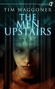 The Men Upstairs by [Waggoner, Tim]
