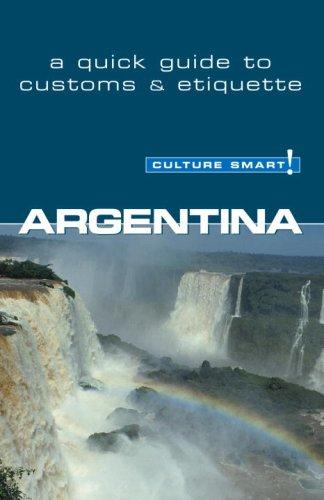 Argentina - Culture Smart!: a quick guide to customs & culture