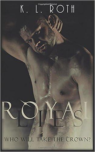 Royal Lies: The Royals Series Book #1 (Volume 1)