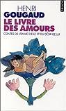 Le Livre des amours : Contes de l'envie d'elle et du désir de lui par Gougaud