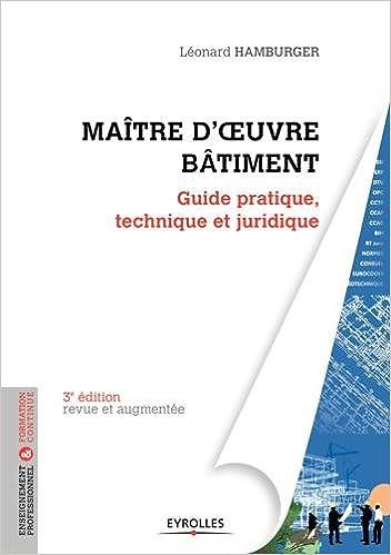 Lire Maître d'oeuvre Bâtiment : Guide pratique, technique et juridique epub, pdf