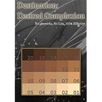 Destination Desired Complexion