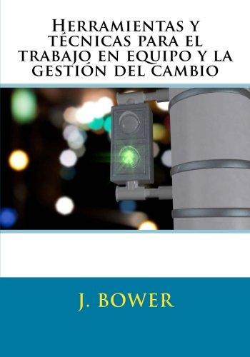 Herramientas y técnicas para el trabajo en equipo y la gestión del cambio (Spanish Edition) by CreateSpace Independent Publishing Platform
