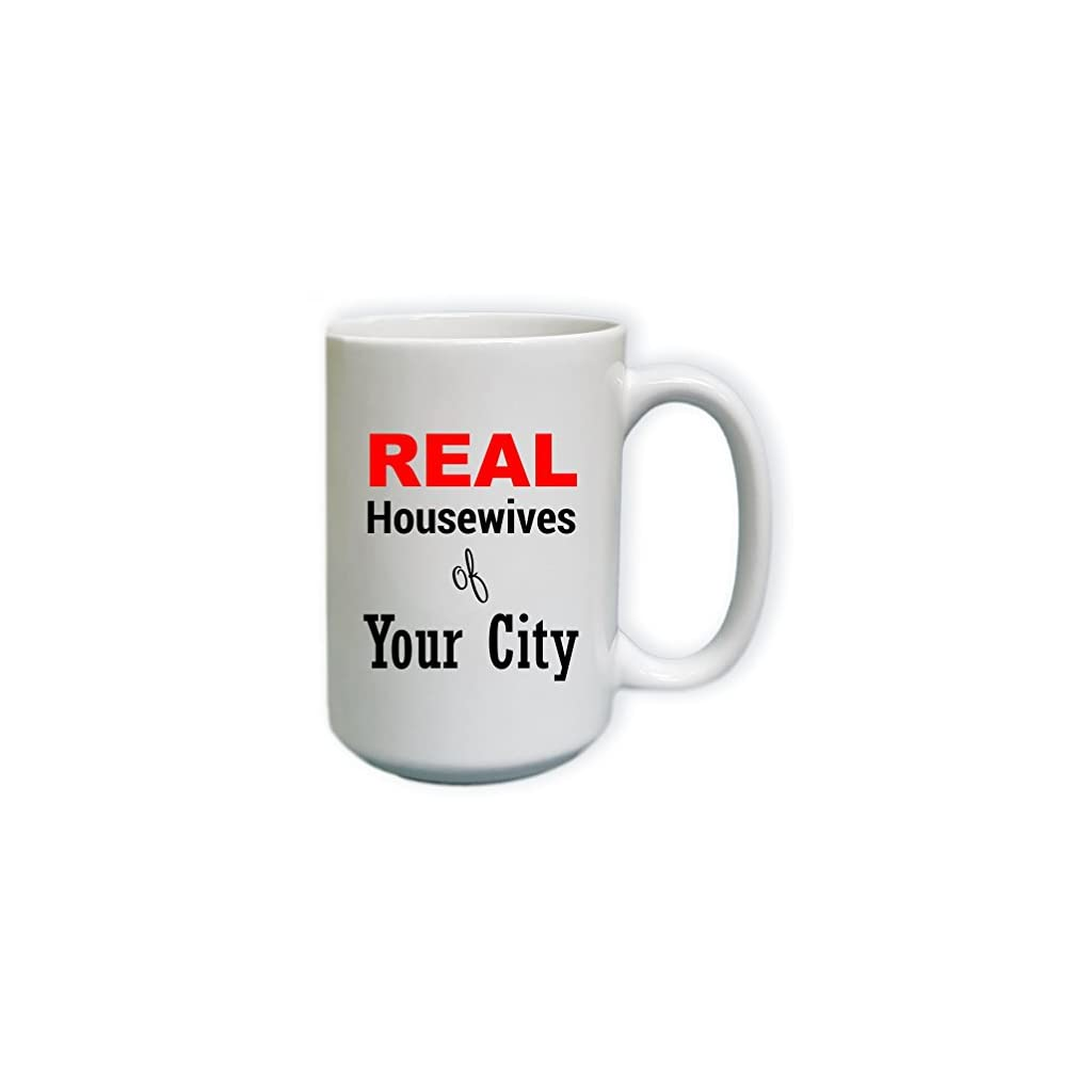 Custom Real Housewives of YOUR CITY MUG
