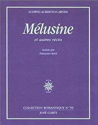 Melusine et autres recits par  Achim von Arnim