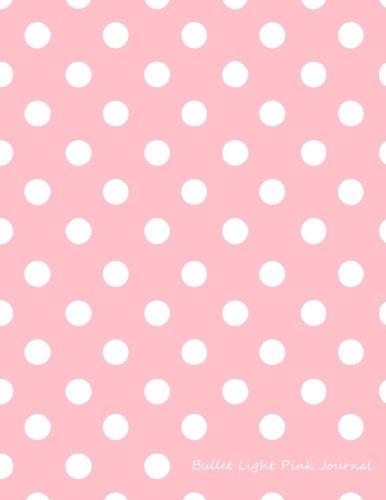 Bullet Light Pink Journal: Bullet Grid Journal Light Pink Polka Dots, Extra Large (8.5 x 11), 150 Dotted Pages, Medium Spaced, Soft Cover (Vintage Dot Grid Journal XL) (Volume 13) - Bullets Extra Light