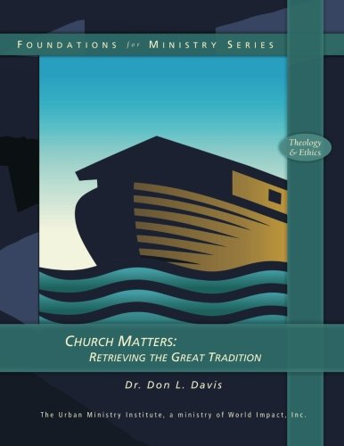 Download Church Matters: Retrieving the Great Tradition PDF