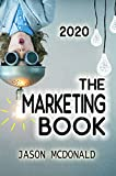 The Marketing Book: a Marketing Plan for Your Business Made Easy via Think / Do / Measure (2020 Edition)