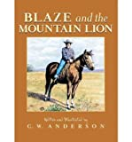 Blaze and the Mountain Lion (Turtleback School & Library)[ BLAZE AND THE MOUNTAIN LION (TURTLEBACK SCHOOL & LIBRARY) ] by Anderson, C. W. (Author) Mar-31-93[ Hardcover ]