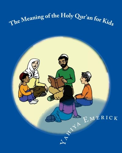 The Meaning of the Holy Qur'an for Kids: A Textbook for School Children - Juz 'Amma (Reading for Comprehension: Textbooks for Today and Tomorrow: Islamic Arts) (English and Arabic Edition) pdf