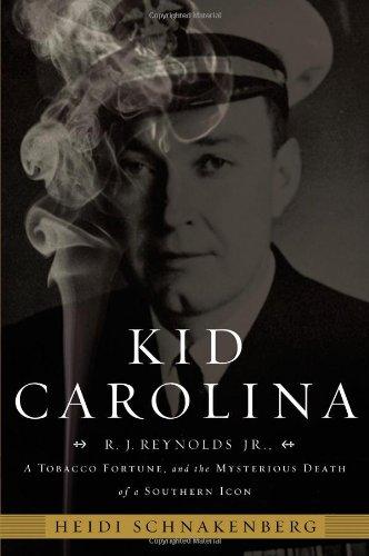 Kid Carolina: R. J. Reynolds Jr., a Tobacco Fortune, and the