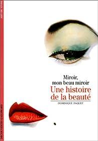 Une histoire de la beauté : Miroir, mon beau miroir par Dominique Paquet