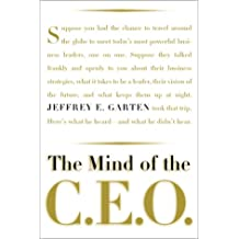 The Mind Of The Ceo: The World's Business Leaders Talk About Leadership, Responsibility The Future Of The Corporation, And What Keeps Them Up At Night