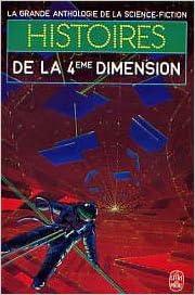 Histoires De La 4eme Dimension La Grande Anthologie De La