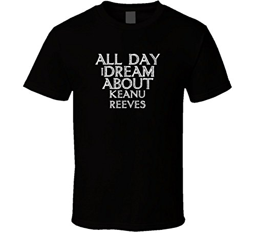 All-Day-I-Dream-About-Keanu-Reeves-Funny-Cool-T-Shirt-2XL-Black