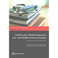 Health Labor Market Analyses in Low- and Middle-Income Countries: An Evidence-Based...