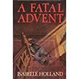 A Fatal Advent, Isabelle Holland, 0385248156