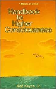 handbook to higher consciousness ken keyes pdf