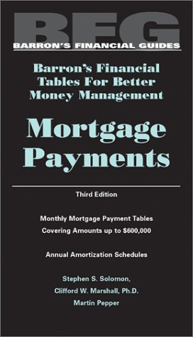 Mortgage Payments, Barron's Financial Tables, Third Edition (Barron's Financial Tables for Better Money Management)