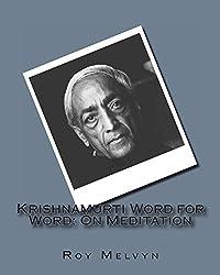 Krishnamurti Word for Word: On Meditation